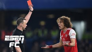 ESPN FC panel roasts David Luiz for his unbelievable red card vs. Chelsea | Premier League