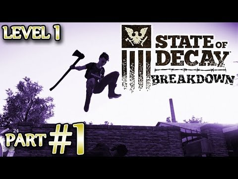 Ⓦ State of Decay: Breakdown Walkthrough/Guide ▪ Part 1. Starting Level 1
