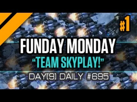 Day[9] Daily #695 - Funday Monday - Team Skyplay! - P1