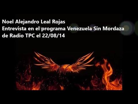 Noel Alejandro Leal Rojas  en Venezuela Sin Mordaza  de Radio TPC el 22/08/14