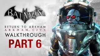 Batman: Return to Arkham City Walkthrough - Part 6 - The Cure