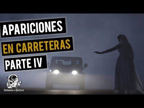 RELATOS DE APARICIONES EN CARRETERAS IV (HISTORIAS DE TERROR)