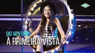 Gio Ventura - À Primeira Vista (Videoclipe Oficial)