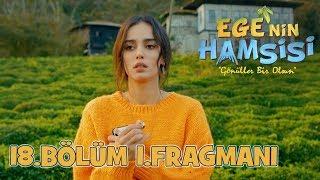 Ege'nin Hamsisi 18.Bölüm 1.Fragmanı