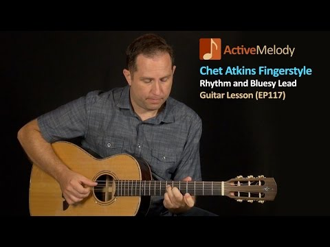 Chet Atkins Fingerstyle Rhythm And Lead Guitar Lesson - EP117