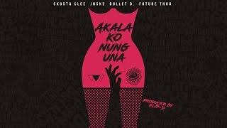 Akala Ko Nung Una LYRIC Video - O.C. Dawgs ft. Future Thug