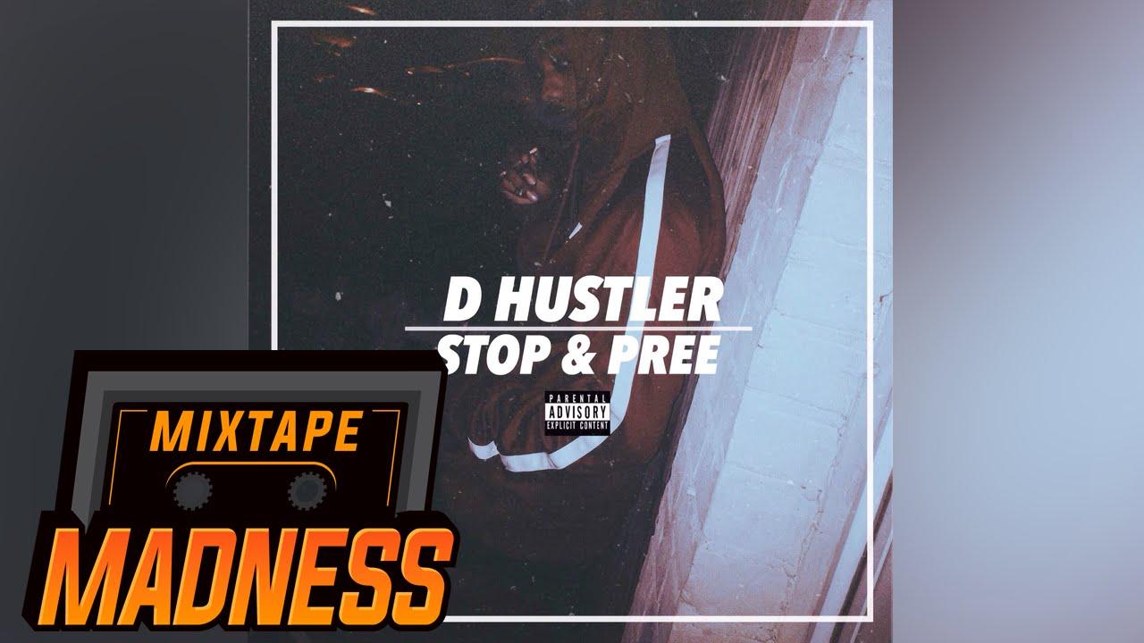 D HUSTLER - STOP & PREE @Dhustleruk | Mixtape Madness
