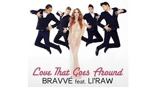 Клип Bravve - Love That Goes Around ft. Li'Raw