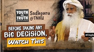 How Do You Make Important Life Decisions Properly - Sadhguru