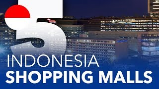 TOP 5 - Shopping Malls in Indonesia