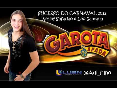 Lançamento Garota Safada e Léo Santana no Carnaval 2012 Empinadinha!!!