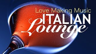 *Love Making Music*: Italian Dinner, Hot Chillout & Lounge, Instrumental Music for Love ❤02