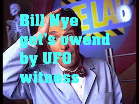 bill nye gets shutdown by ufo witness
