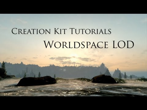 Creation Kit Tutorials - Worldspace LOD