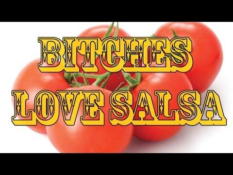 bitches love salsa