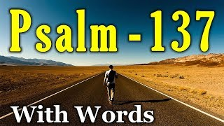 Psalm 137 - How Shall We Sing the Lord's Song? (With words - KJV)