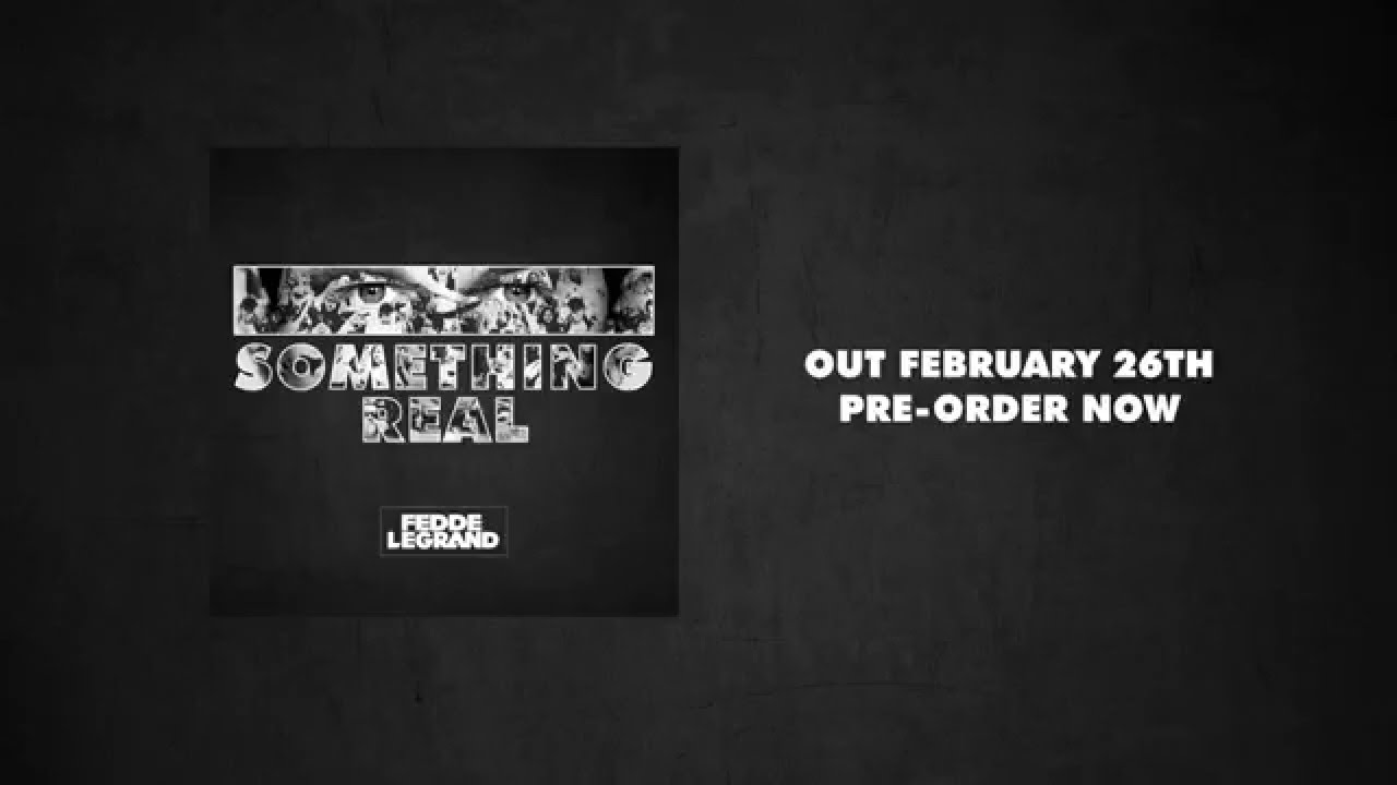 Fedde Le Grand - Something Real | Album teaser