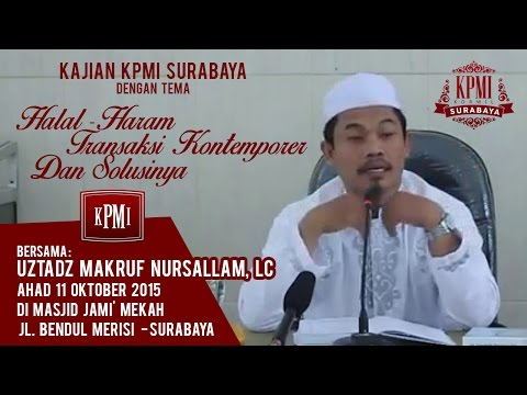 Halal-Haram Transaksi Kontemporer Dan Solusinya V – Ustadz Ma'ruf Nursalam