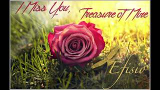 I Miss You, Treasure of Mine | Efisio Cross