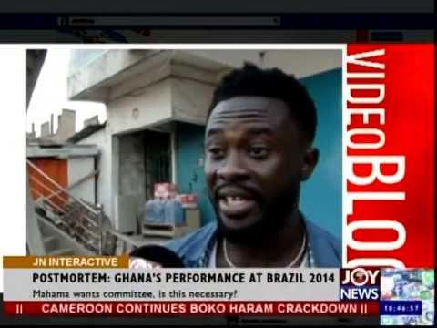 Ghana at Brazil 2014 Postmortem - Joy News Interactive (27-6-14)