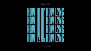Download Lagu Charlie Puth - How Long (Throttle Remix) [Official Audio] Gratis STAFABAND