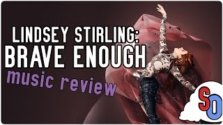 Lindsey Stirling: Brave Enough   Music Review