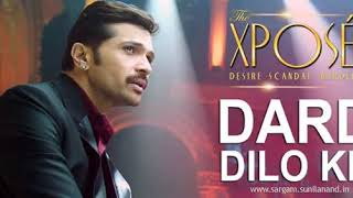 Dard Dilo Ke | The Xpose - Mohd Irfan | Best Sad Romantic Song | Nitish Verma