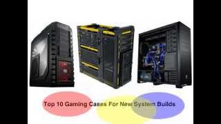 Top 10 Gaming Cases Reviews For New PC Builds