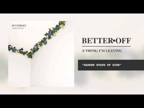 Gardens - Better Off