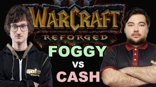 WC3 REFORGED Invitational - Grand Final: [NE] Foggy vs. Cash [ORC]