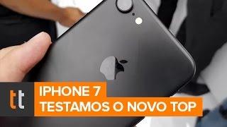 Teste do iPhone 7: primeiras impressões do novo celular da Apple