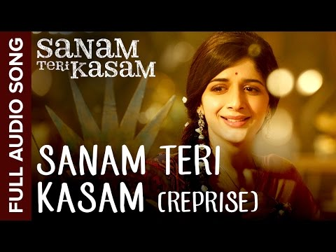 Sanam Teri Kasam (Reprise Version) | Full Audio Song | Sanam Teri Kasam | Harshvardhan, Mawra