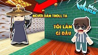 MINI WORLD : KAIRON TROLL T_L BẰNG CÁCH GIẢ LÀM THẦN CHẾT !!!
