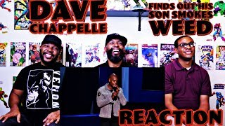 Dave Chappelle Finds Out His Son Smokes Weed Reaction