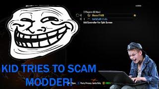 Kid tries to scam a modder! (Backfires)