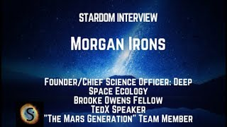 Stardom Interview: Morgan Irons, Founder/Chief Science Officer, Deep Space Ecology