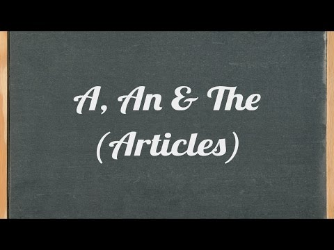 Articles: A, An & The - English grammar tutorial video lesson