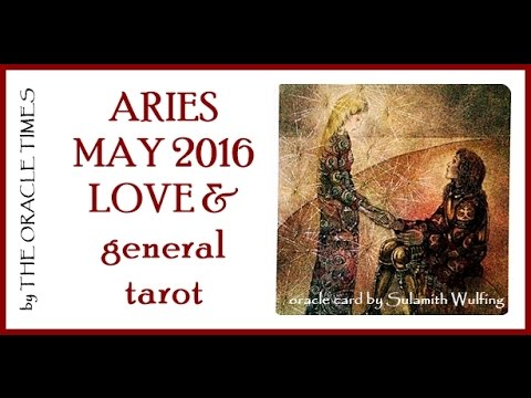 Aries May 2016 LOVE & general tarot & oracle reading