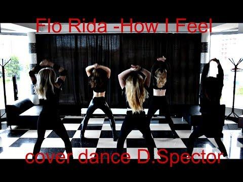 Flo Rida -How I Feel cover dance D.Spector [WAVEYA Choreography Ari]