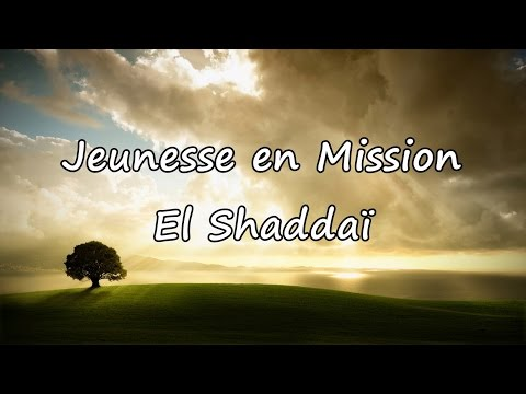 Jeunesse en Mission - El Shaddai [avec paroles]