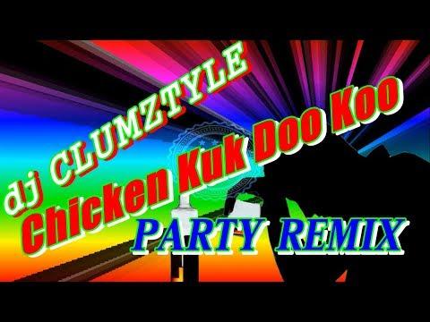 dj CLUMZTYLE  Chicken Kuk Doo Koo (Twer_Music)