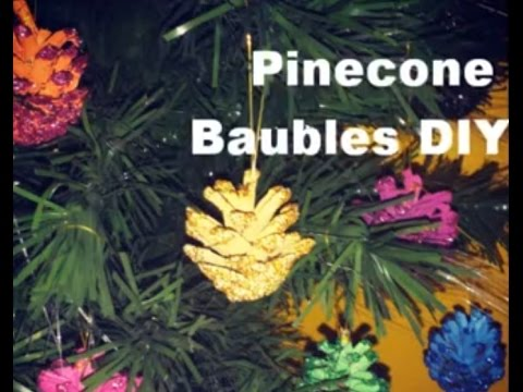 Diy Christmas Decorations Pinecone Baubles Diy Cheap Fast Xmas Ideas