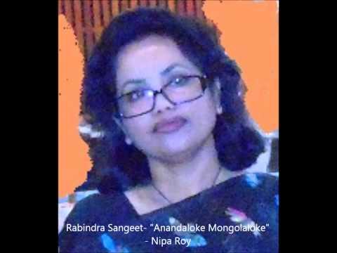 Rabindra Sangeet  Tagore Song - Anandaloke Mongolaloke - Nipa...