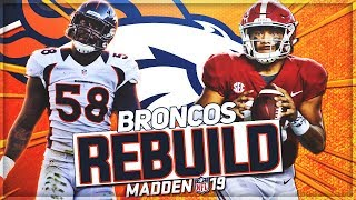 Rebuilding The Denver Broncos | Tua Tagovailoa Is The Best QB In Madden | Madden 19 Franchise Mode