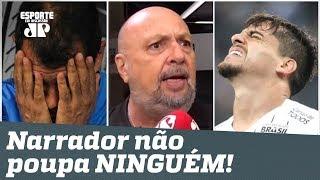 """""""É uma PIADA!"""" Narrador DESABAFA e não poupa NINGUÉM no Corinthians!"""