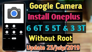 2019How To Install Google Camera For OnePlus 6 6T 5 5T 3 3T Without Root Bangla tutorial Tanzir Tech