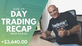 Day Trading Recap, Aug 29: The Power Of Position Management!