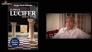 """Serge Abad Gallardo, ex franc-maçon converti : """"La franc maçonnerie est luciférienne"""""""