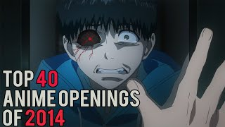 Top 40 Anime Openings of 2014
