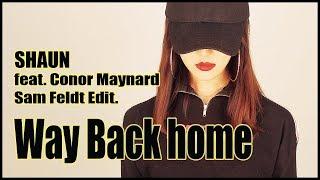 SHAUN - Way Back Home 여자커버 (Feat.Conor Maynard) [Sam Feldt Edit.] female COVER | [CVS]